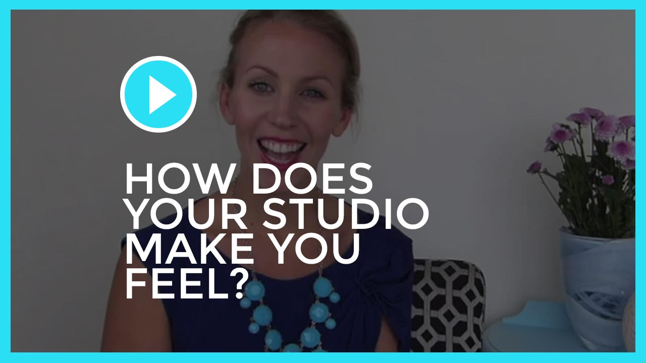 How Does Your Studio Make You Feel?