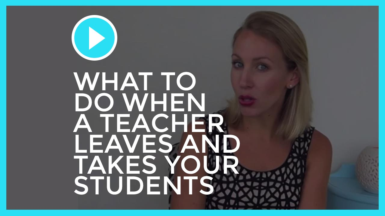 What To Do When A Teacher Leaves & Takes Your Students!