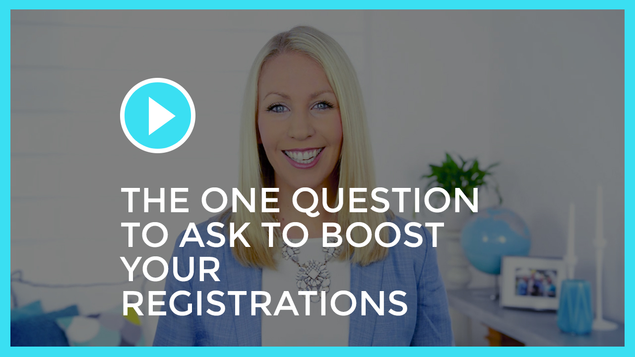 The 1 Question to Ask to Boost Your Registrations