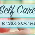 Self Care for Studio Owners