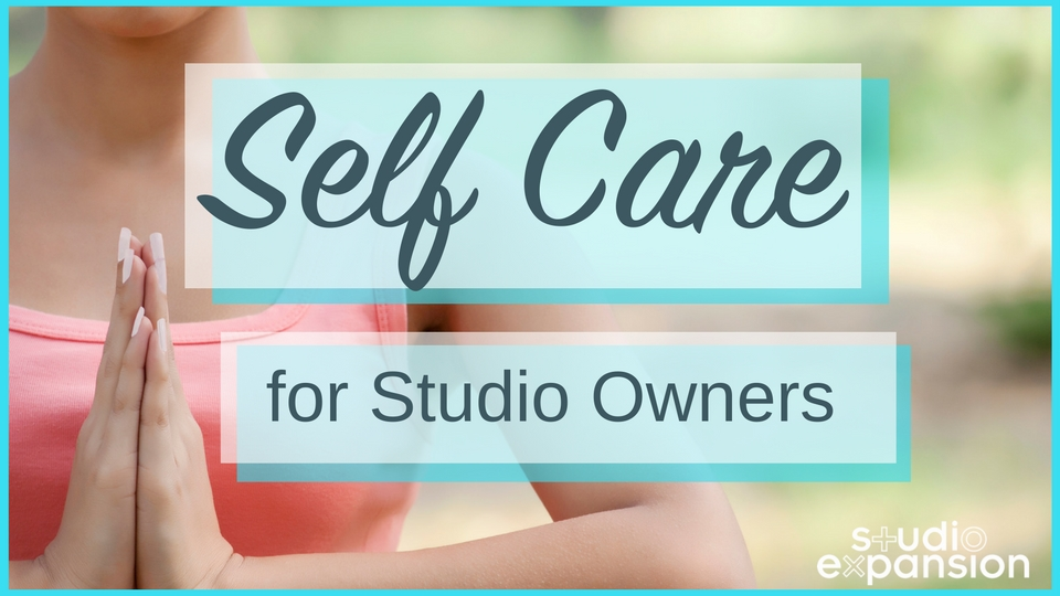 6 Steps of Self Care For Studio Owners