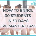 how to enrol 30 students in 30 days live masterclass