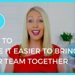 how to make it easier to bring your team together