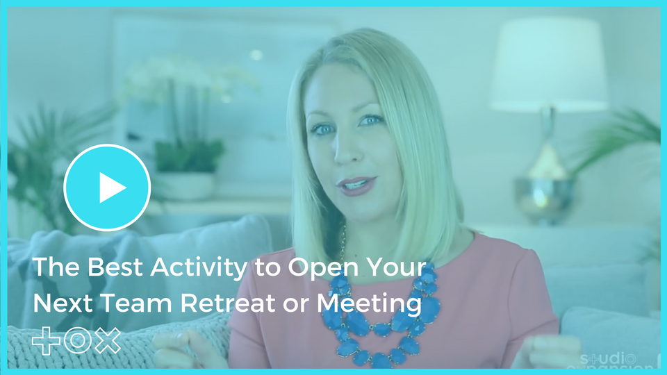 The Best Activity to Open Your Next Team Retreat or Meeting