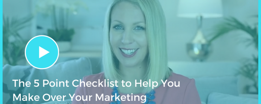 A 5-point checklist to help you make over your marketing.