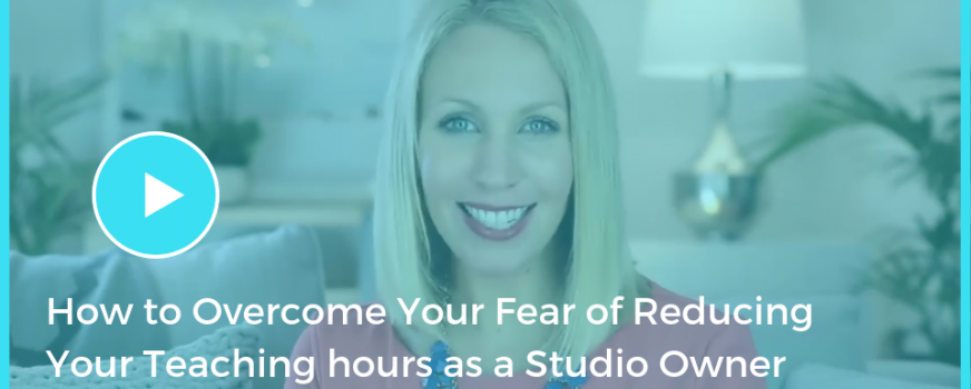 How to Overcome Your Fear of Reducing Your Teaching hours as a Studio Owner