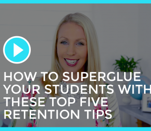 How to Super Glue Your Students with These Top Five Retention Tips